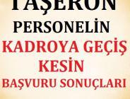 TAŞERON PERSONELİN KESİN KABUL LİSTESİ