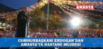 CUMHURBAŞKANI ERDOĞAN'DAN AMASYA'YA HASTANE MÜJDESİ