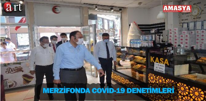 MERZİFON'DA COVİD-19 DENETİMİ