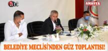 BELEDİYE MECLİSİ'NDEN GÜZ TOPLANTISI!