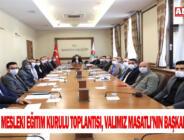 İl İstihdam ve Mesleki Eğitim Kurulu toplantısı, Valimiz MASATLI'nın başkanlığında yapıldı